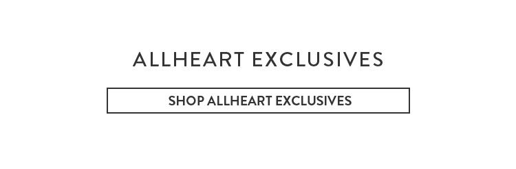 Shop allheart exclusive